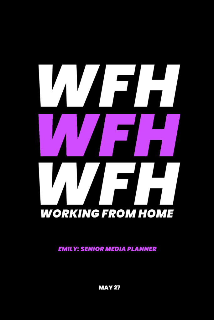 The working from home diaries 2020: Emily, Senior Media Planner