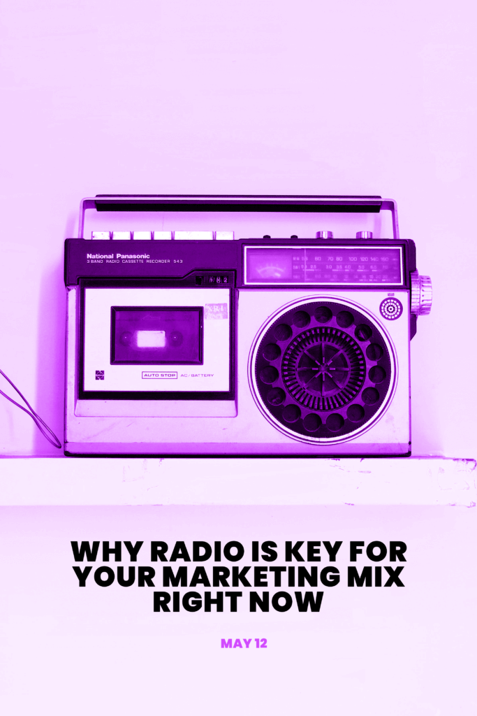 Why radio is key for your marketing mix right now