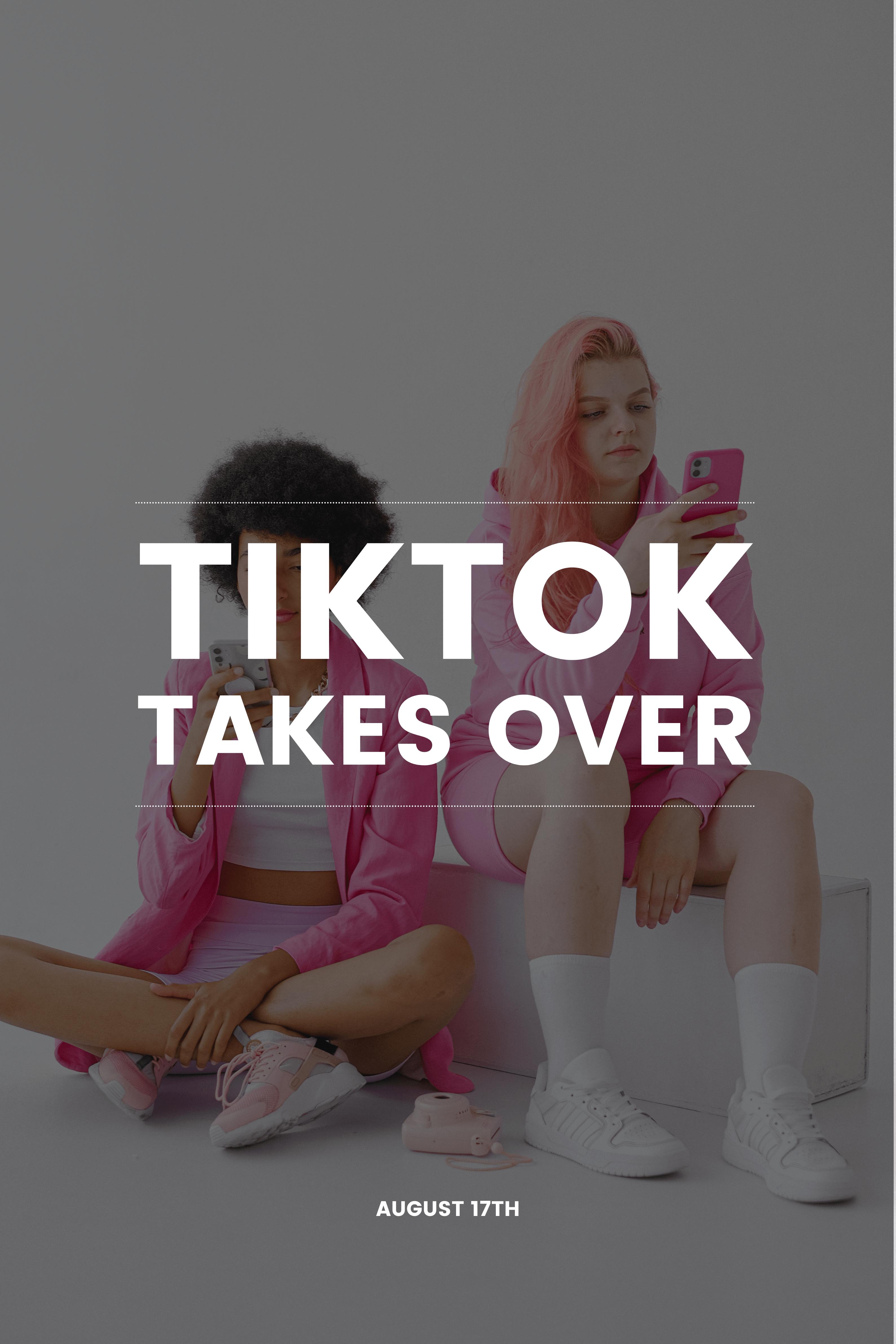TikTok Takes Over